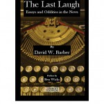 Last Laugh: Essays and Oddities in the News